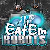 Eat'em Robots