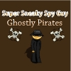 Super Sneaky Spy Guy 17 – Ghostly Pirates