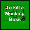 To Kill a Mocking Boss